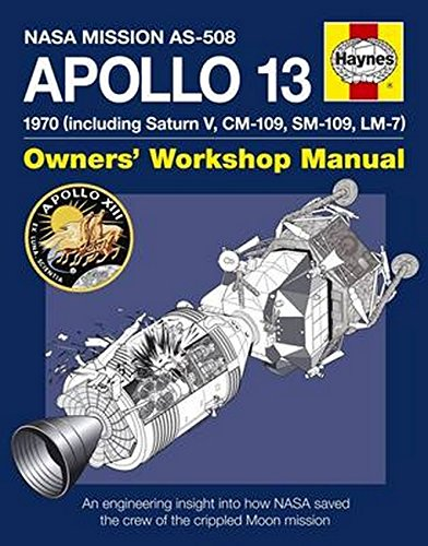 9780857333872: Apollo 13 Manual: An Engineering Insight into How NASA Saved the Crew of the Crippled Moon Mission (Owners Workshop Manual)