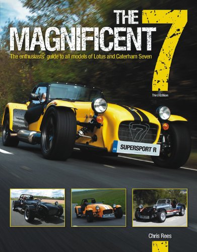 9780857333919: The Magnificent 7 - 3rd Edition: The enthusiasts' guide to all models of Lotus and Caterham Seven