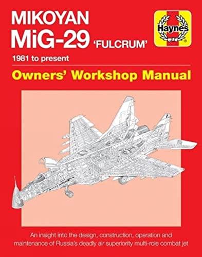 9780857333971: Mikoyan MiG-29 'Fulcrum' Manual: 1981 to present (Owners' Workshop Manual)