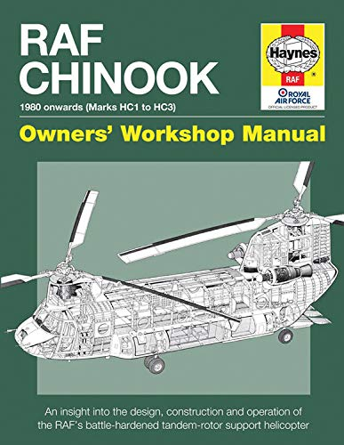 9780857334015: RAF Chinook Owners' Workshop Manual - 1980 onwards (Marks HC1 to HC3): An insight into the design, construction and operation of the RAF's battle-hardened tandem-rotor support helicopter