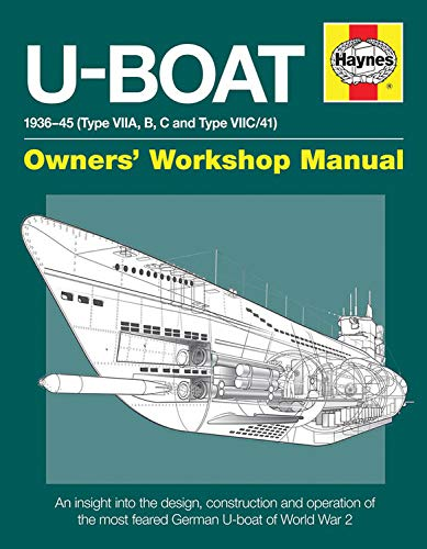 9780857334046: U-Boat Owners' Workshop Manual: 1936-45 (Type VIIA, B, C and VIIC/41), An Insight into the History, Development, Production and Role of the German Submarine Fleet