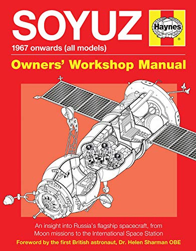 9780857334053: Soyuz Owners' Workshop Manual: 1967 onwards (all models) - An insight into Russia's flagship spacecraft, from Moon missions to the International Space Station