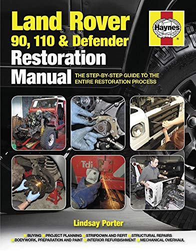 9780857334794: Land Rover 90, 110 and Defender Restoration Manual: The Step-By-Step Guide to the Entire Restoration Process (Haynes Restoration Manuals)