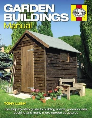 9780857334862: Garden Buildings Manual: A guide to building sheds, greenhouses, decking and many more garden structures