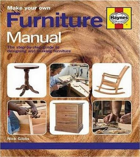 9780857334909: Make Your Own Furniture Manual: The step-by-step guide to designing and making furniture (Haynes Manuals)