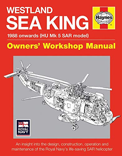 9780857335050: Westland Sea King Owners' Workshop Manual: 1988 onwards (HU Mk.5 SAR model) - An insight into the design, construction, operation and maintenance of the Royal Navy's life-saving SAR helicopter