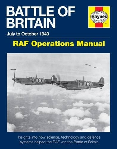 9780857335081: Battle of Britain July to October 1940 - RAF Operations Manual: Insights into how science, technology and defence systems helped the RAF win the Battle of Britain