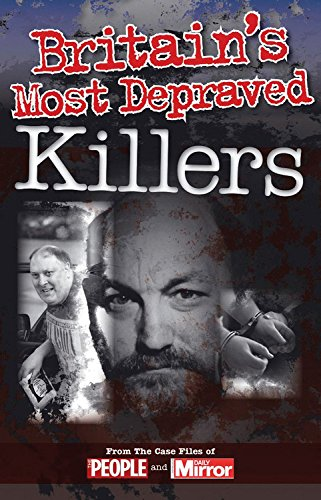 9780857337184: Britain's Most Depraved Killers