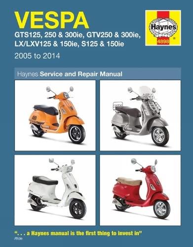 9780857337368: Vespa: Gts125, 250 & 300ie, Gtv250 & 300ie, Lx/Lxv125 & 150ie, S125 & 150ie 2005 to 2014
