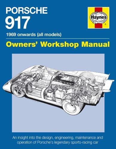 Porsche 917 Owners' Workshop Manual: 1969 onwards (all models): Wagstaff, Ian