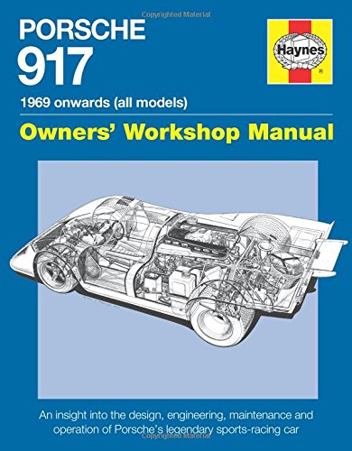 9780857337658: Porsche 917 Owners' Workshop Manual 1969 onwards (all models): An insight into the design, engineering, maintenance and operation of Porsche's legendary sports-racing car