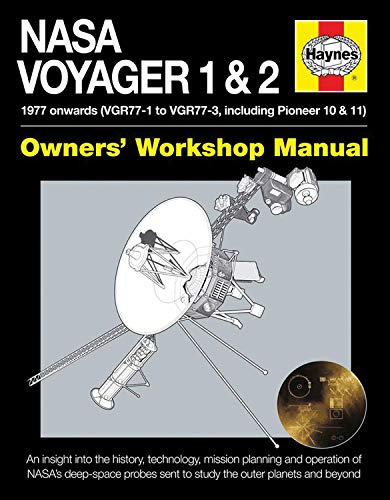 9780857337757: NASA Voyager 1 & 2 Owners' Workshop Manual - 1977 onwards (VGR77-1 to VGR77-3, including Pioneer 10 & 11): An insight into the history, technology, ... sent to study the outer planets and beyond