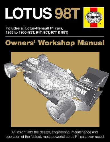 9780857337771: Lotus 98T: Includes all Lotus-Renault F1 cars, 1983 to 1986 (93T, 94T, 95T, 97T & 98T) (Owners' Workshop Manual)