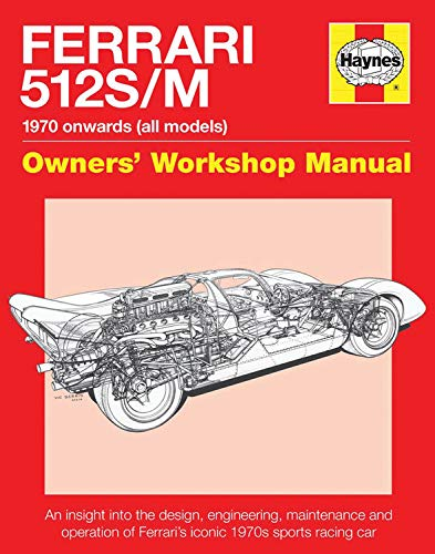 9780857337870: Ferrari 512 S/M: 1970 Onwards (All Marks) (Haynes Owners' Workshop Manual)