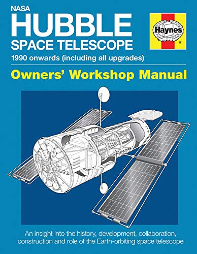 9780857337979: Nasa Hubble Space Telescope 1990 Onwards - Including All Upgrades: An Insight into the History, Development, Collaboration, Construction and Role of the Earth-orbiting Space Telescope