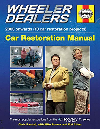 9780857337986: Wheeler Dealers Car Restoration Manual - 2003 Onwards (10 Car Restoration Projects): The Most Popular Restorations from the Discovery Channel TV Serie (Haynes Restoration Manual)