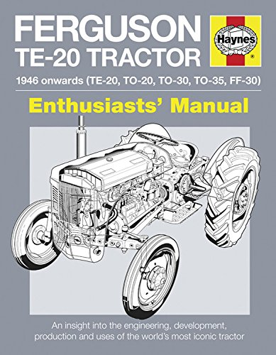 9780857338082: Ferguson TE-20 Tractor - 1946 onwards (TE-20, TO-20, TO-30, TO-35, FF-30): An insight into the engineering, development, production and uses of the world's most iconic tractor (Enthusiasts' Manual)