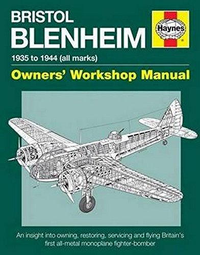 9780857338129: Bristol Blenheim Owners' Workshop Manual - 1935 to 1944 (All Marks): An Insight into Owning, Restoring, Servicing and Flying Britain's First All-metal Monoplane Fighter-bomber
