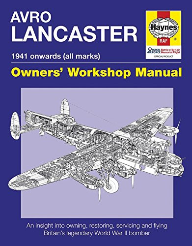 9780857338303: Avro Lancaster Manual 1941 onwards (all marks): An insight into restoring, servicing and flying Britain's legendary World War II bomber (Haynes Owner's Workshop Manual)