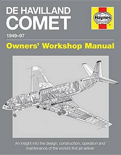 9780857338327: De Havilland Comet Manual: Insights into the design, construction and operati (Owners' Workshop Manual)