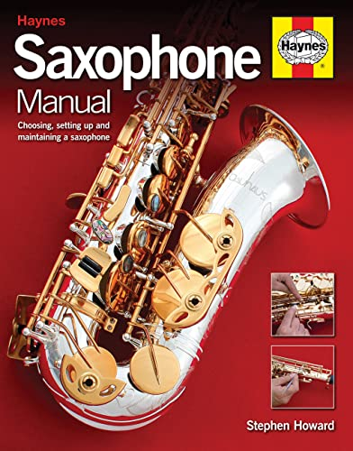 9780857338402: Saxophone Manual (New Ed): Choosing, Setting Up and Maintaining a Saxophone