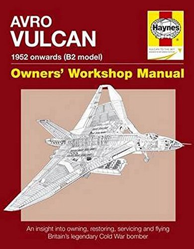 9780857338440: AVRO VULCAN Manual 1952 onwards (B2 model): An insight into owning, restoring, servicing and flying Britain's legacy Cold War bomber (Owners' Workshop Manual)