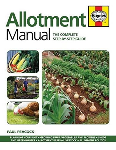 Allotment Manual: The Complete Step-by-Step Guide: Peacock, Paul