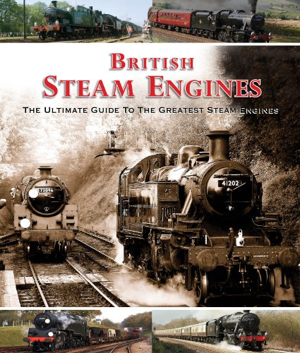 British Steam Engines: The Ultimate Guide to: Various Contributors