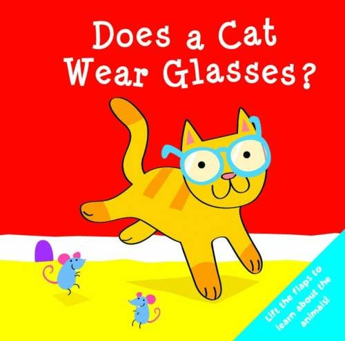 9780857343581: Does a Cat Wear Glasses? (Who Does What Flap Books)