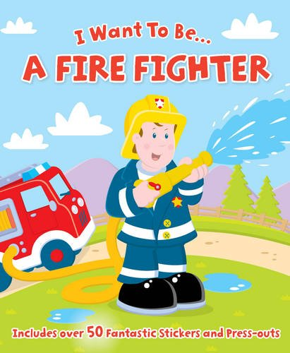 9780857345288: I Want to be a...Firefighter (Sticker and Activity Book)
