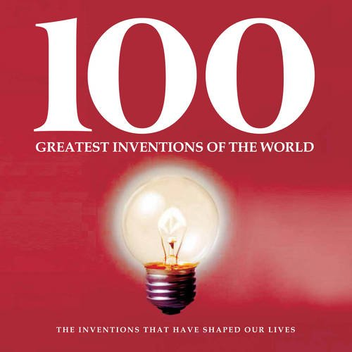 9780857346537: Inventions That Changed the World (100 Greatest)