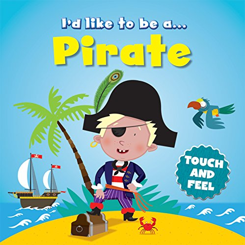 9780857347220: I'd like to Be a Pirate Touch and Feel