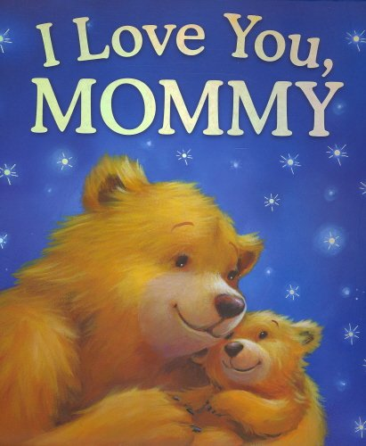 9780857348241: I Love You, Mommy