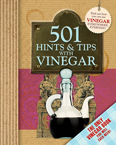 501 Hints & Tips with Vinegar. Find out how you can use Winegar every where, everyday!: Igloo: