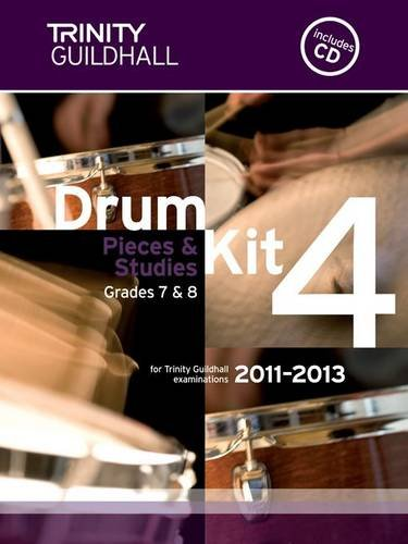 9780857360229: Drum Kit: Grades 7 & 8 Bk. 4 (Trinity Guildhall Drum Kit Examination Pieces & Studies 2011-2013)