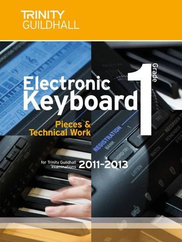 9780857360243: Electronic Keyboard Grade 1 2011-2013 (Trinity Electronic Keyboard Examination Pieces & Technical Work)