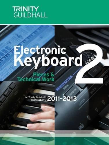 9780857360250: Electronic Keyboard Grade 2 2011-2013 (Trinity Electronic Keyboard Examination Pieces & Technical Work)