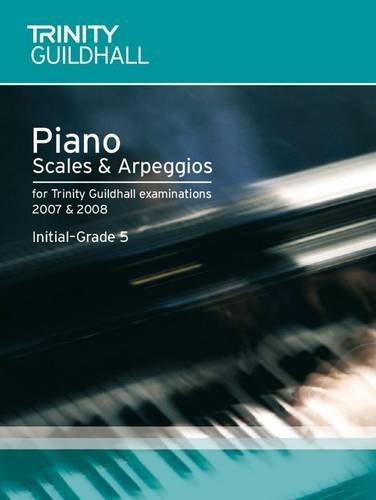 9780857360380: Piano Scales & Arpeggios Initial-Grade 5 (Trinity Scales & Arpeggios)