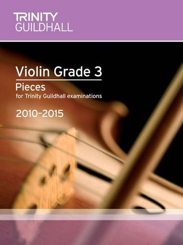 Violin Exam Pieces Grade 3 2010-2015 (score: Trinity Guildhall