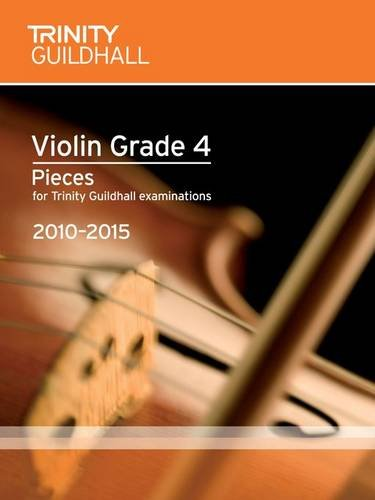 9780857360533: Violin Exam Pieces Grade 4 2010-2015 (score + Part) (Trinity Guildhall Violin Examination Pieces 2010-2015)