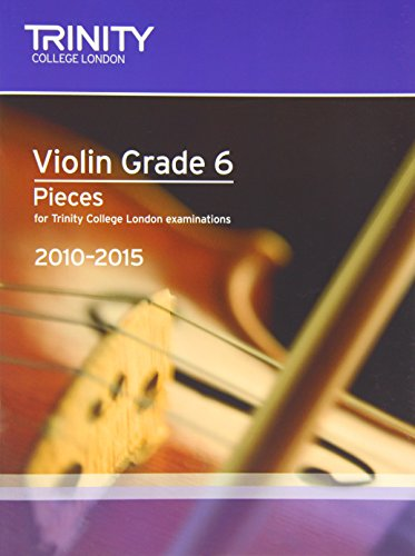 9780857360557: Violin Exam Pieces Grade 6 2010-2015 (score + Part) (Trinity Guildhall Violin Examination Pieces 2010-2015)