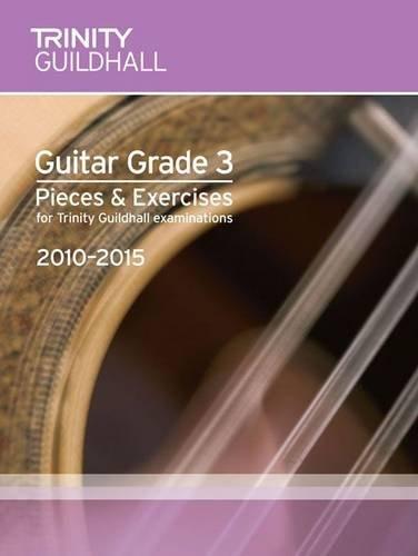 9780857360687: Guitar Exam Pieces Grade 3 2010-2015 (Trinity Guildhall Guitar Examination Pieces & Exercises 2010-2015)