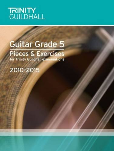 9780857360700: Guitar Exam Pieces Grade 5 2010-2015 (Trinity Guildhall Guitar Examination Pieces & Exercises 2010-2015)