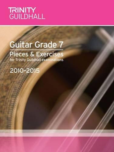 9780857360724: Guitar Exam Pieces Grade 7 2010-2015 (Trinity Guildhall Guitar Examination Pieces & Exercises 2010-2015)