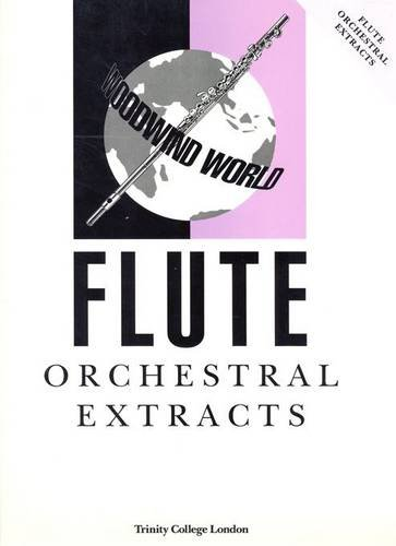 9780857360953: Woodwind World Orchestral Extracts: Flute (Trinity Guildhall Orchestral Extracts)