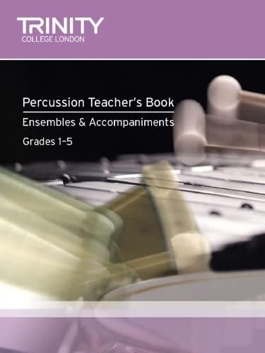 9780857361165: Percussion Teacher's Book Ensembles & Accompaniments (Trinity Guildhall Percussion Examination Pieces & Studies)