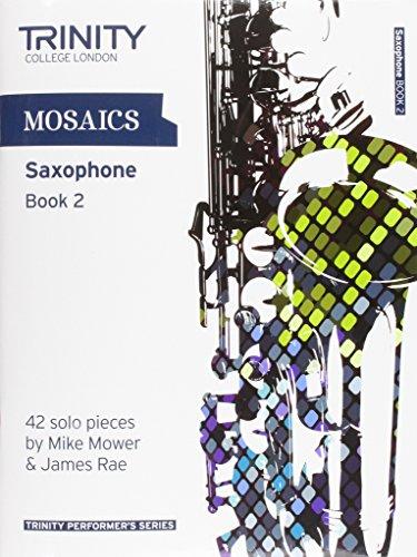 9780857361790: Mosaics for Saxophone: Grades 6-8 Book 2