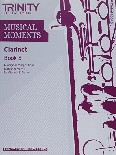 Musical Moments Clarinet: Book 5: TRINITY
