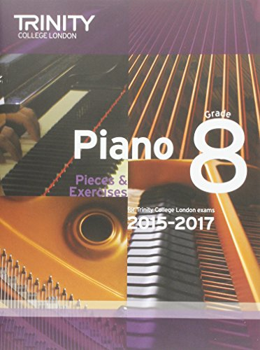 9780857363268: Piano 2015-2017: Grade 8: Pieces & Exercises for Trinity College London Exams, 2015-2017
