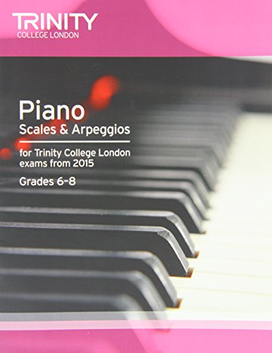9780857363459: Piano Scales & Arpeggios : GRADES 6 -8 FROM 20. (Piano Exam Repertoire)